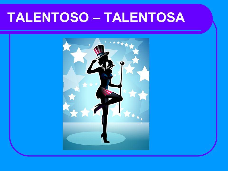 TALENTOSO – TALENTOSA