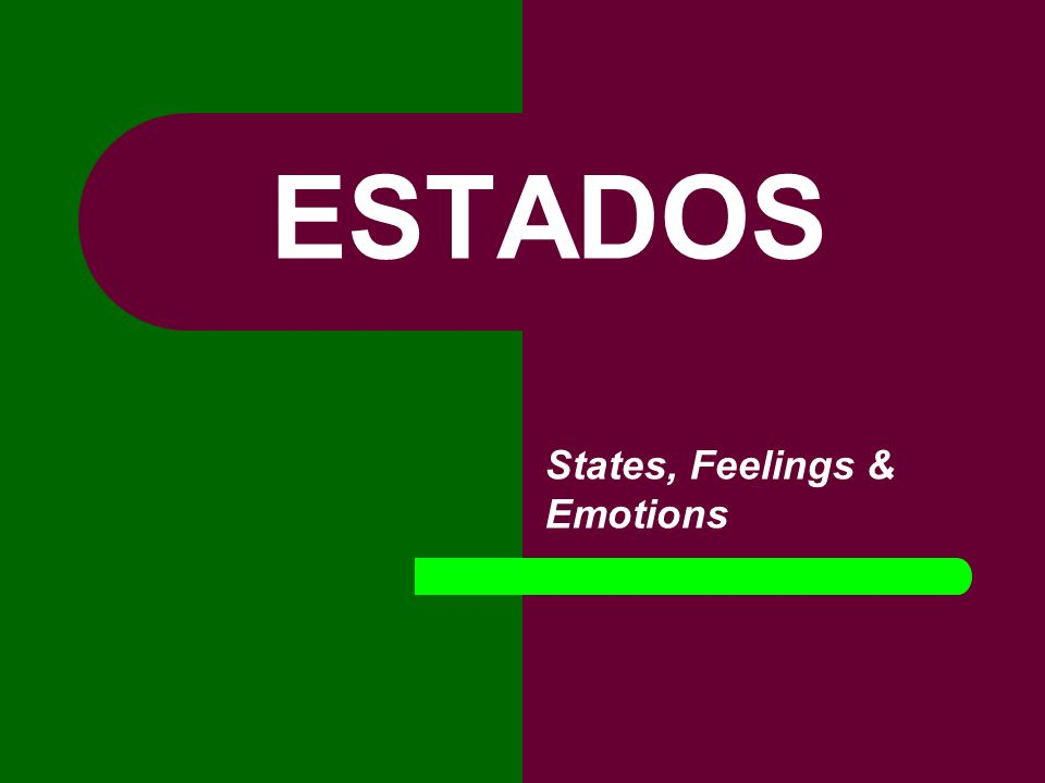ESTADOS States, Feelings & Emotions