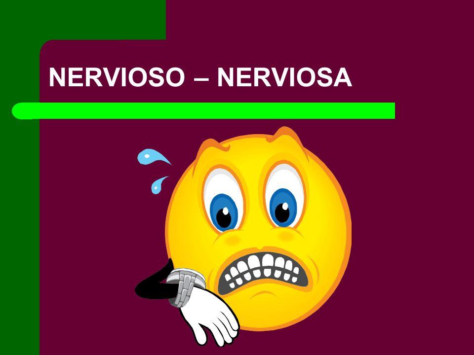 NERVIOSO – NERVIOSA