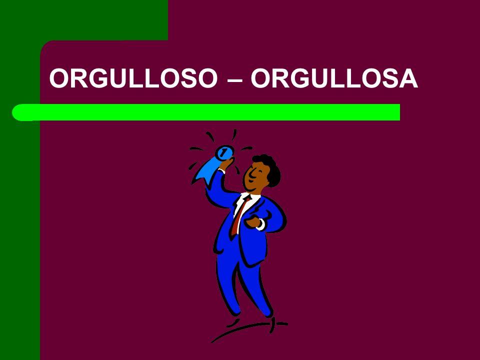 ORGULLOSO – ORGULLOSA