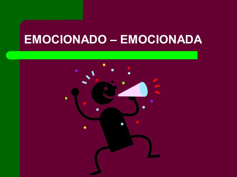 EMOCIONADO – EMOCIONADA