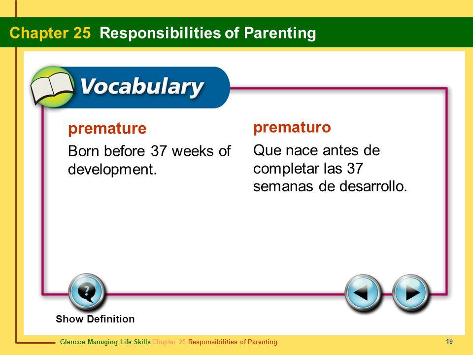 Glencoe Managing Life Skills Chapter 25 Responsibilities of Parenting Chapter 25 Responsibilities of Parenting 19 premature prematuro Born before 37 w