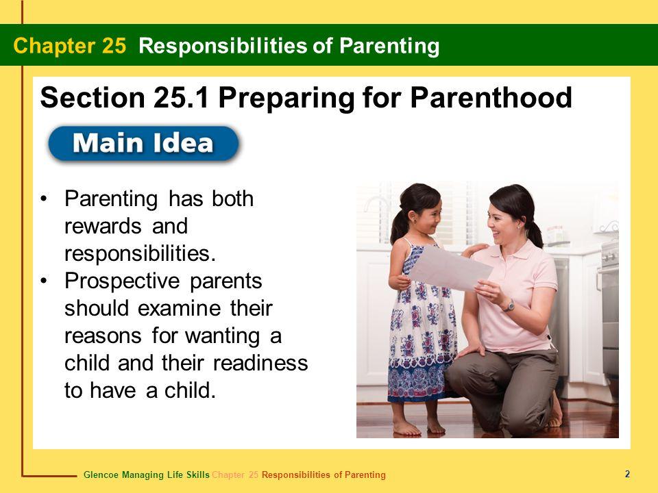 Glencoe Managing Life Skills Chapter 25 Responsibilities of Parenting Chapter 25 Responsibilities of Parenting 2 Parenting has both rewards and respon