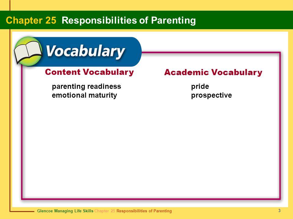 Glencoe Managing Life Skills Chapter 25 Responsibilities of Parenting Chapter 25 Responsibilities of Parenting 3 Content Vocabulary Academic Vocabular
