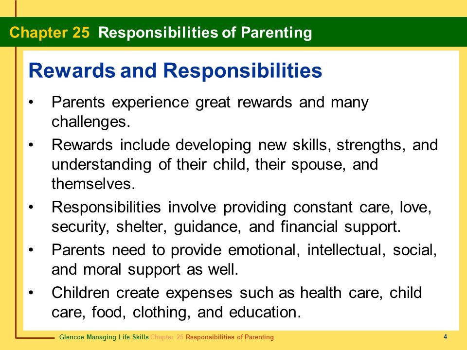 Glencoe Managing Life Skills Chapter 25 Responsibilities of Parenting Chapter 25 Responsibilities of Parenting 4 Rewards and Responsibilities Parents
