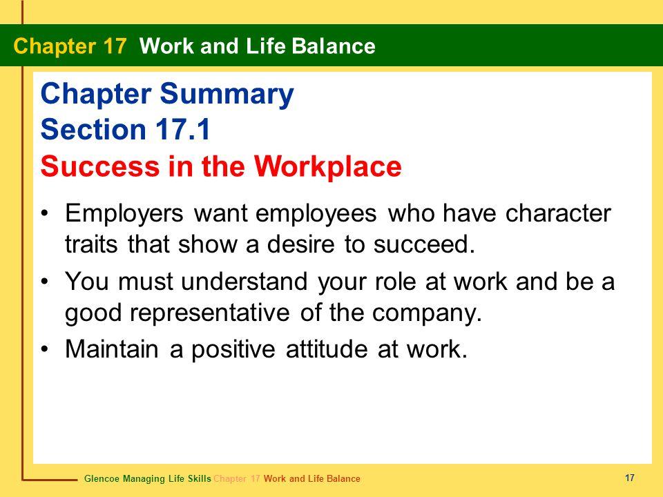 Glencoe Managing Life Skills Chapter 17 Work and Life Balance Chapter 17 Work and Life Balance 17 Chapter Summary Section 17.1 Employers want employee