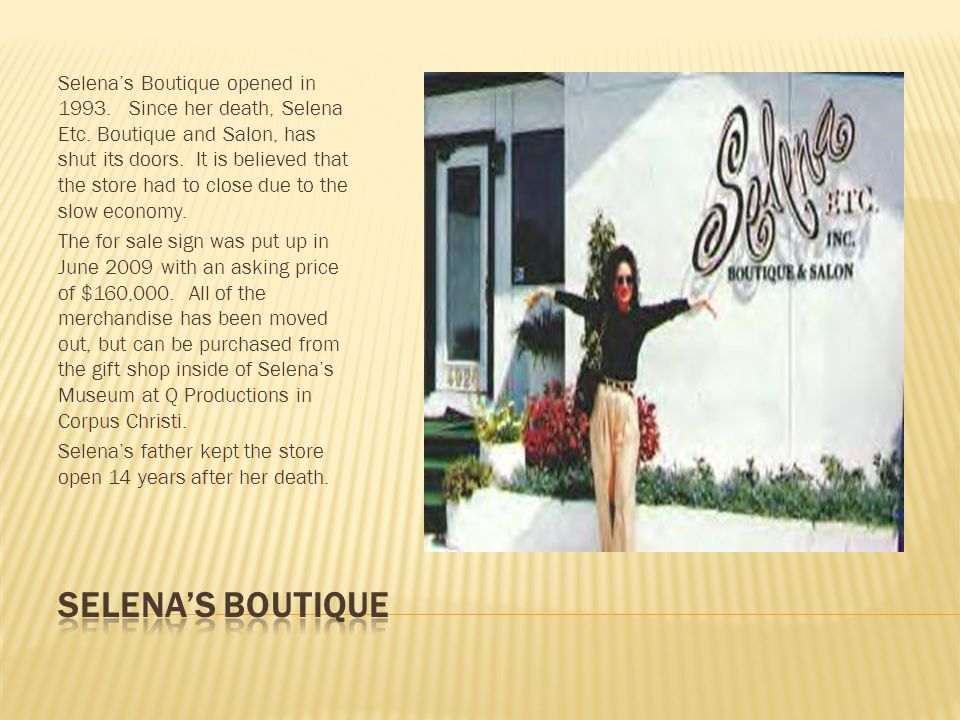 As a young child it was Selenas dream to design clothes.