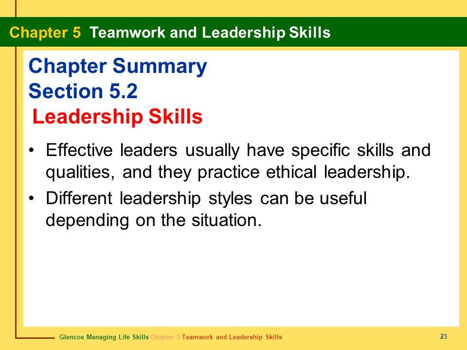 Glencoe Managing Life Skills Chapter 5 Teamwork and Leadership Skills Chapter 5 Teamwork and Leadership Skills 23 Chapter Summary Section 5.2 Effectiv
