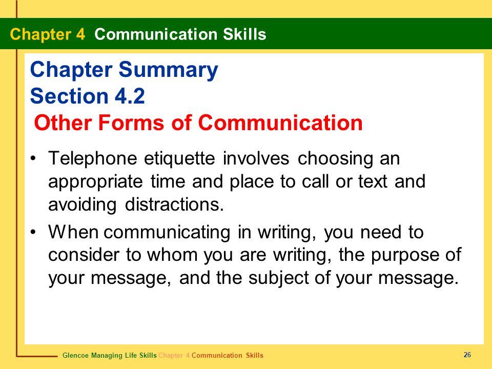Glencoe Managing Life Skills Chapter 4 Communication Skills Chapter 4 Communication Skills 26 Chapter Summary Section 4.2 Telephone etiquette involves