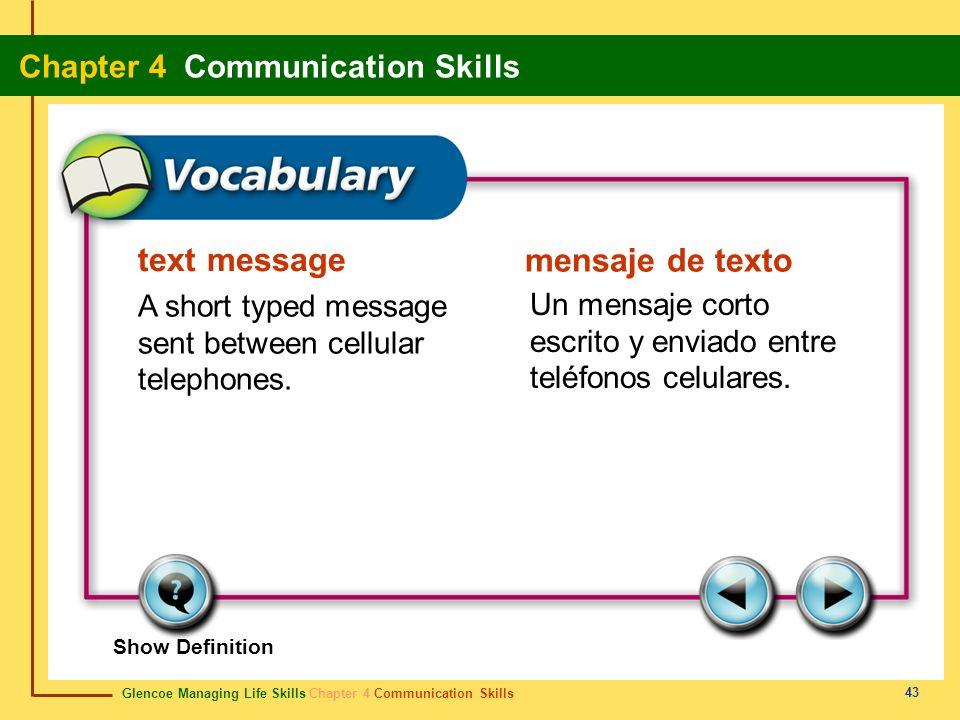 Glencoe Managing Life Skills Chapter 4 Communication Skills Chapter 4 Communication Skills 43 text message mensaje de texto A short typed message sent
