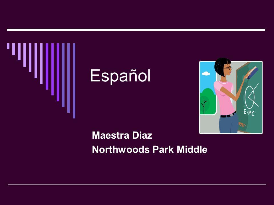 Español Maestra Diaz Northwoods Park Middle