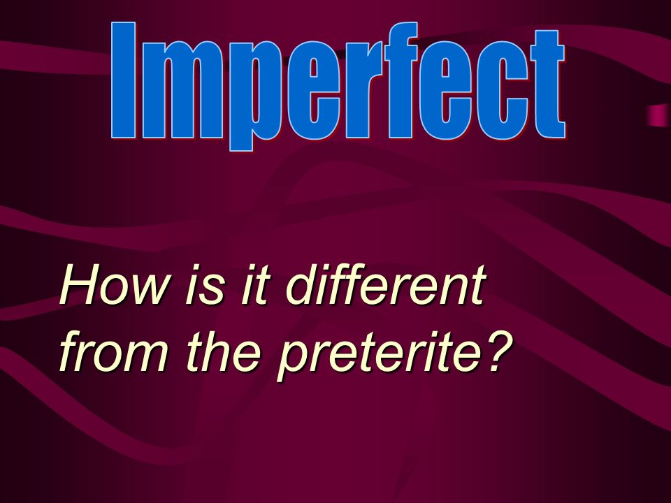 How is it different from the preterite?
