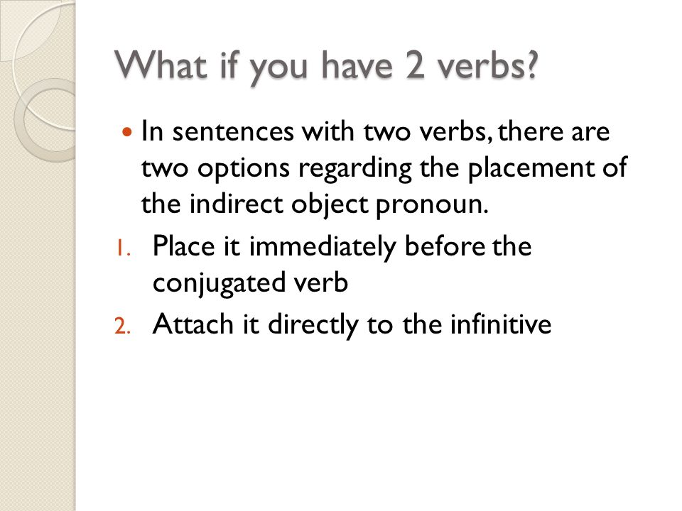 What if you have 2 verbs.
