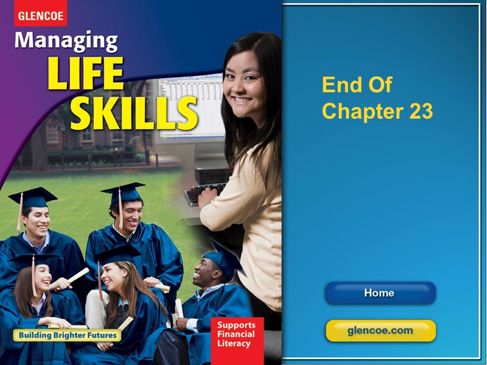 Glencoe Managing Life Skills Chapter 23 Lifespan Development Chapter 23 Lifespan Development 34 End of Chapter 1 End Of Chapter 23