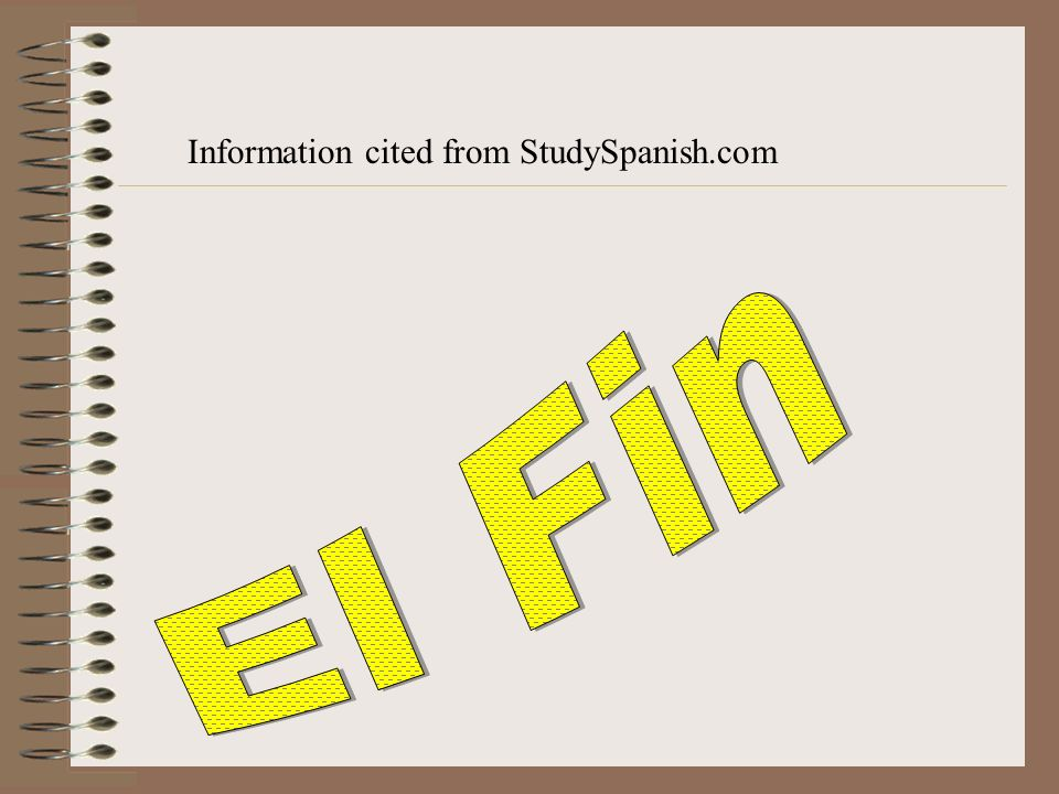 Information cited from StudySpanish.com