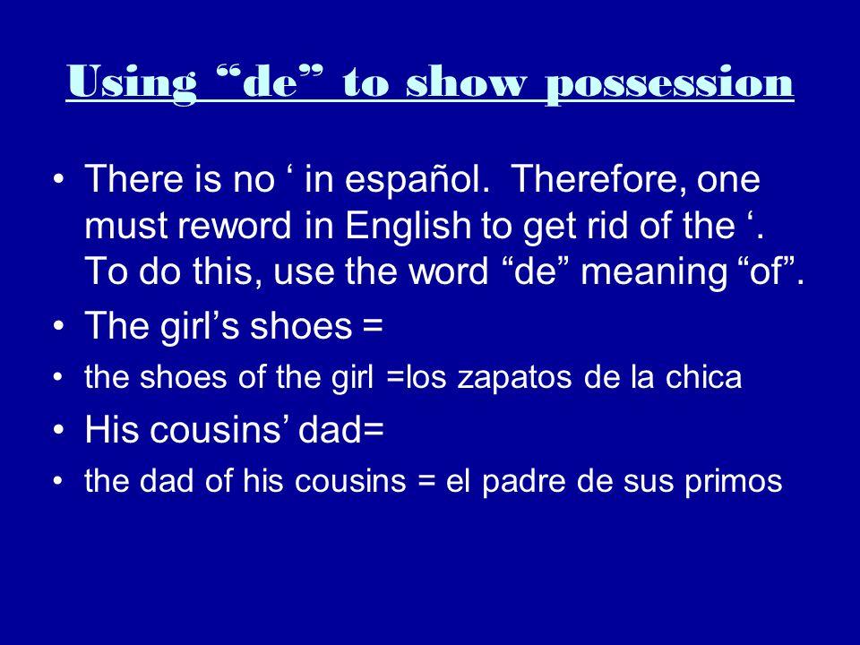 Using de to show possession 1.