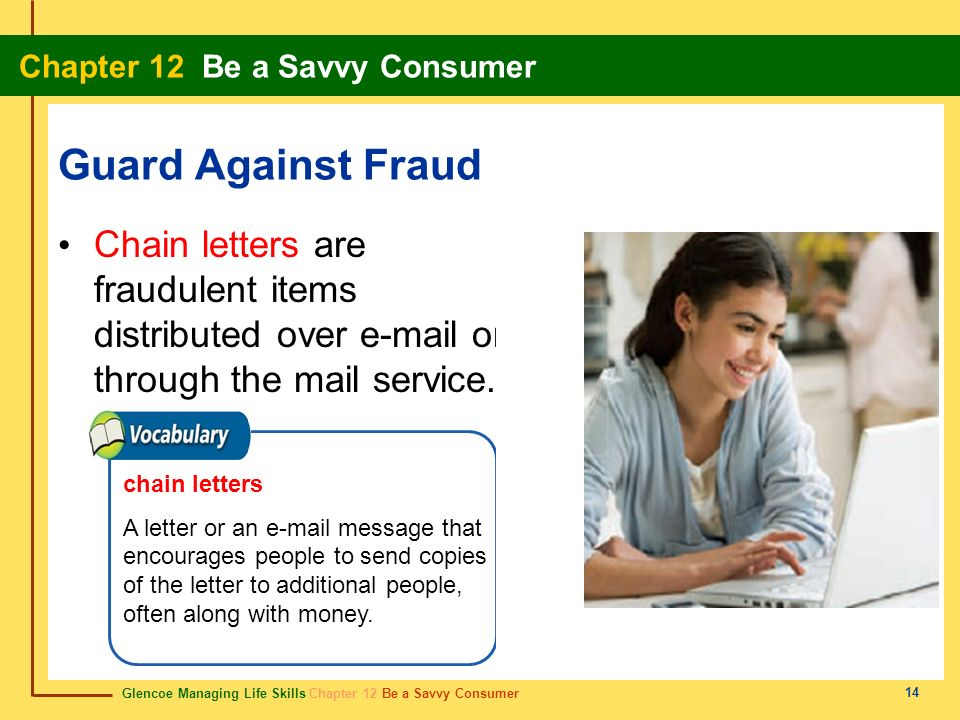 Glencoe Managing Life Skills Chapter 12 Be a Savvy Consumer Chapter 12 Be a Savvy Consumer 14 Guard Against Fraud Chain letters are fraudulent items d