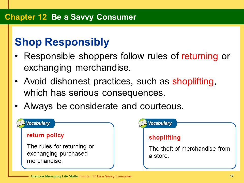 Glencoe Managing Life Skills Chapter 12 Be a Savvy Consumer Chapter 12 Be a Savvy Consumer 17 Shop Responsibly Responsible shoppers follow rules of re