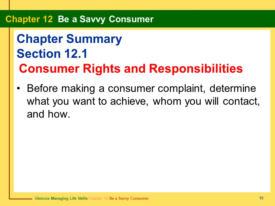 Glencoe Managing Life Skills Chapter 12 Be a Savvy Consumer Chapter 12 Be a Savvy Consumer 19 Chapter Summary Section 12.1 Before making a consumer co