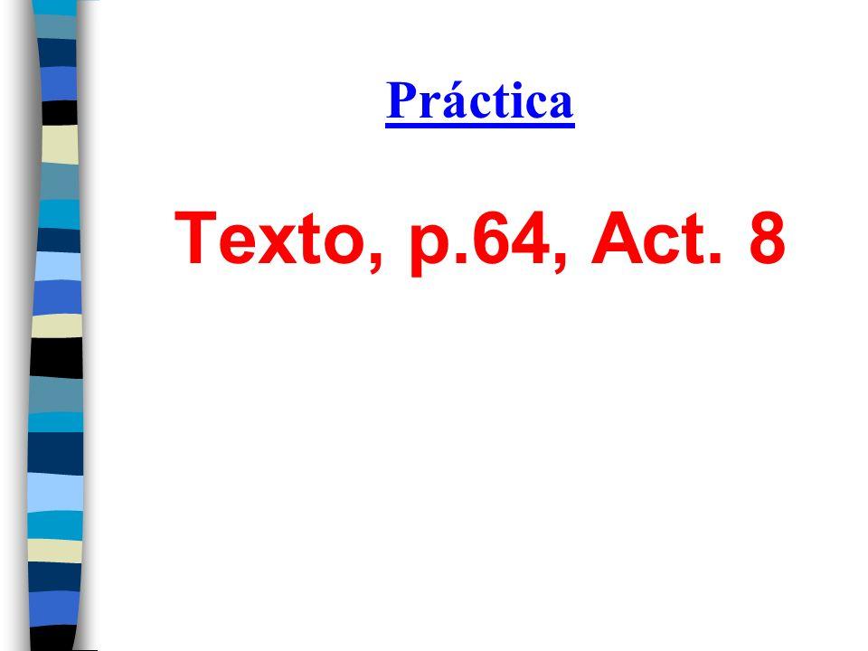 Práctica Texto, p.64, Act. 8