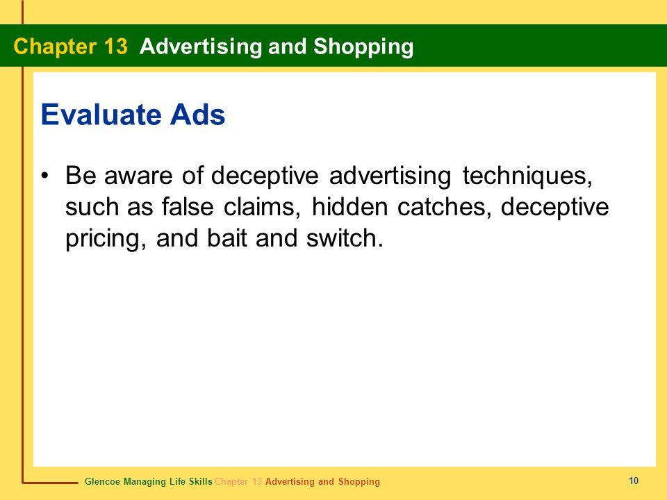 Glencoe Managing Life Skills Chapter 13 Advertising and Shopping Chapter 13 Advertising and Shopping 10 Evaluate Ads Be aware of deceptive advertising