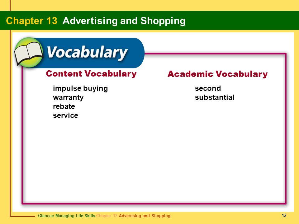 Glencoe Managing Life Skills Chapter 13 Advertising and Shopping Chapter 13 Advertising and Shopping 12 Content Vocabulary Academic Vocabulary impulse