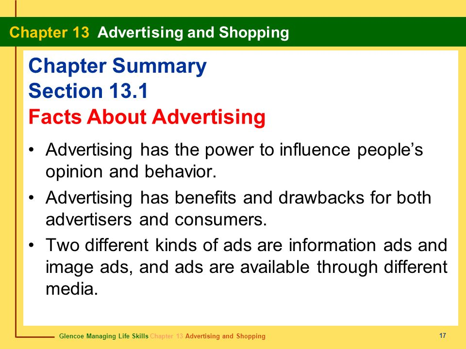 Glencoe Managing Life Skills Chapter 13 Advertising and Shopping Chapter 13 Advertising and Shopping 17 Chapter Summary Section 13.1 Advertising has t