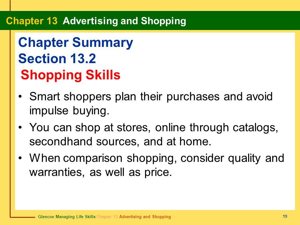 Glencoe Managing Life Skills Chapter 13 Advertising and Shopping Chapter 13 Advertising and Shopping 19 Chapter Summary Section 13.2 Smart shoppers pl