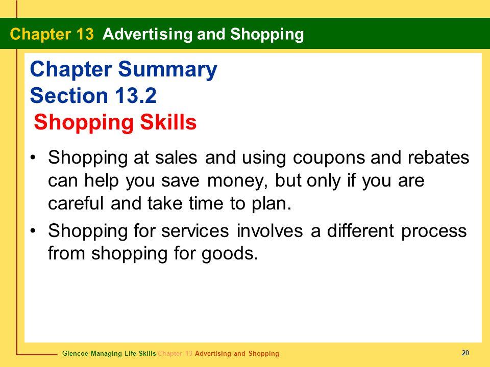 Glencoe Managing Life Skills Chapter 13 Advertising and Shopping Chapter 13 Advertising and Shopping 20 Chapter Summary Section 13.2 Shopping at sales