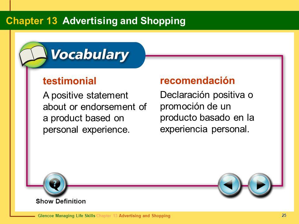 Glencoe Managing Life Skills Chapter 13 Advertising and Shopping Chapter 13 Advertising and Shopping 25 testimonial recomendación A positive statement