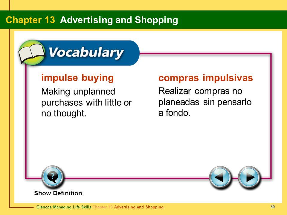 Glencoe Managing Life Skills Chapter 13 Advertising and Shopping Chapter 13 Advertising and Shopping 30 impulse buying compras impulsivas Making unpla