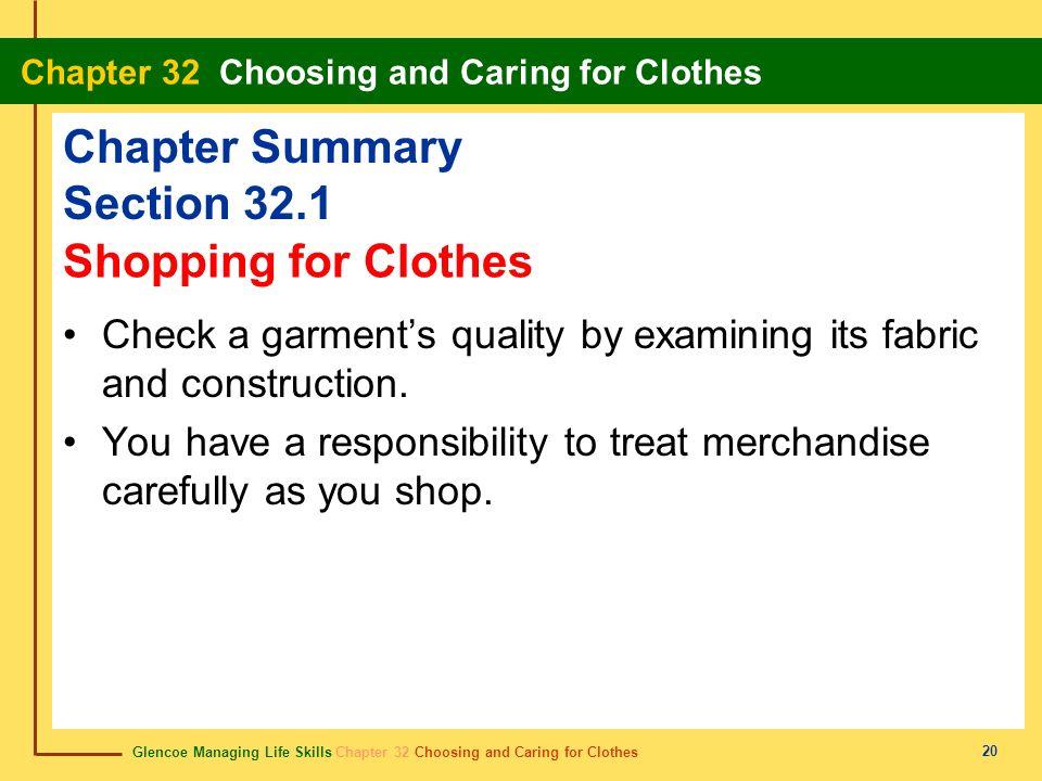 Glencoe Managing Life Skills Chapter 32 Choosing and Caring for Clothes Chapter 32 Choosing and Caring for Clothes 20 Chapter Summary Section 32.1 Che