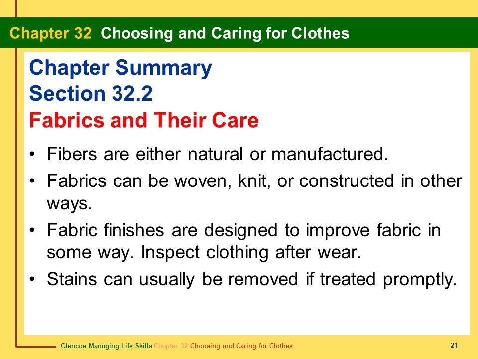 Glencoe Managing Life Skills Chapter 32 Choosing and Caring for Clothes Chapter 32 Choosing and Caring for Clothes 21 Chapter Summary Section 32.2 Fib