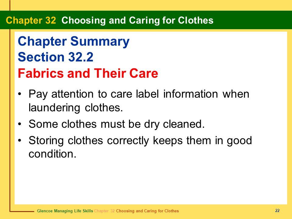 Glencoe Managing Life Skills Chapter 32 Choosing and Caring for Clothes Chapter 32 Choosing and Caring for Clothes 22 Chapter Summary Section 32.2 Pay