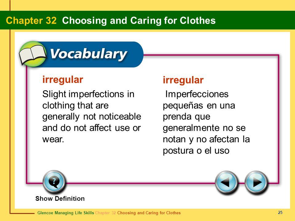 Glencoe Managing Life Skills Chapter 32 Choosing and Caring for Clothes Chapter 32 Choosing and Caring for Clothes 25 irregular Slight imperfections i