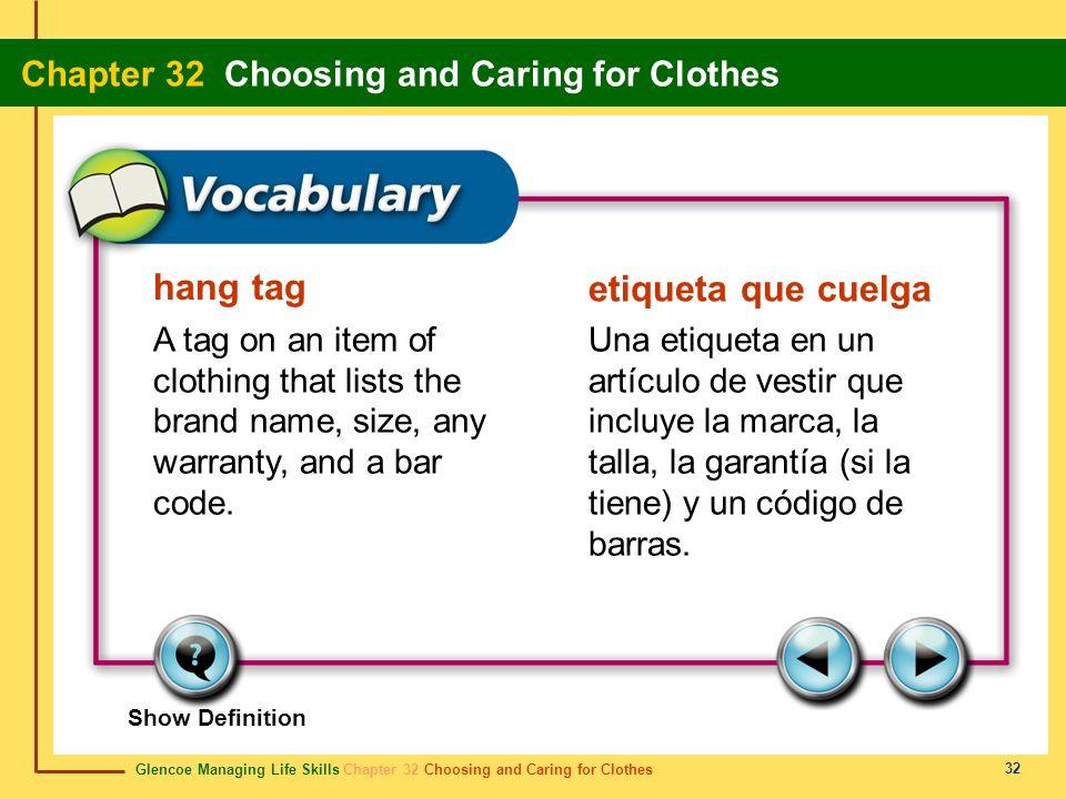 Glencoe Managing Life Skills Chapter 32 Choosing and Caring for Clothes Chapter 32 Choosing and Caring for Clothes 32 hang tag etiqueta que cuelga A t