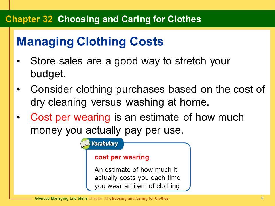 Glencoe Managing Life Skills Chapter 32 Choosing and Caring for Clothes Chapter 32 Choosing and Caring for Clothes 6 Managing Clothing Costs Store sal