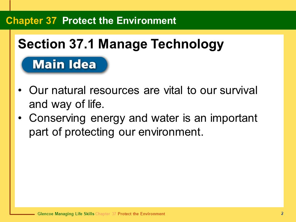 Glencoe Managing Life Skills Chapter 37 Protect the Environment Chapter 37 Protect the Environment 33 acid rain lluvia ácida The environmentally damaging and physically harmful rain that results from the combination of fossil fuel emissions and water in the atmosphere.