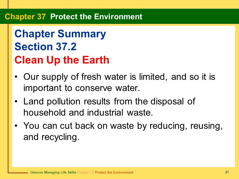Glencoe Managing Life Skills Chapter 37 Protect the Environment Chapter 37 Protect the Environment 21 Chapter Summary Section 37.2 Our supply of fresh
