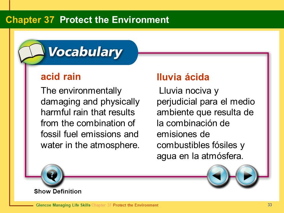 Glencoe Managing Life Skills Chapter 37 Protect the Environment Chapter 37 Protect the Environment 33 acid rain lluvia ácida The environmentally damag
