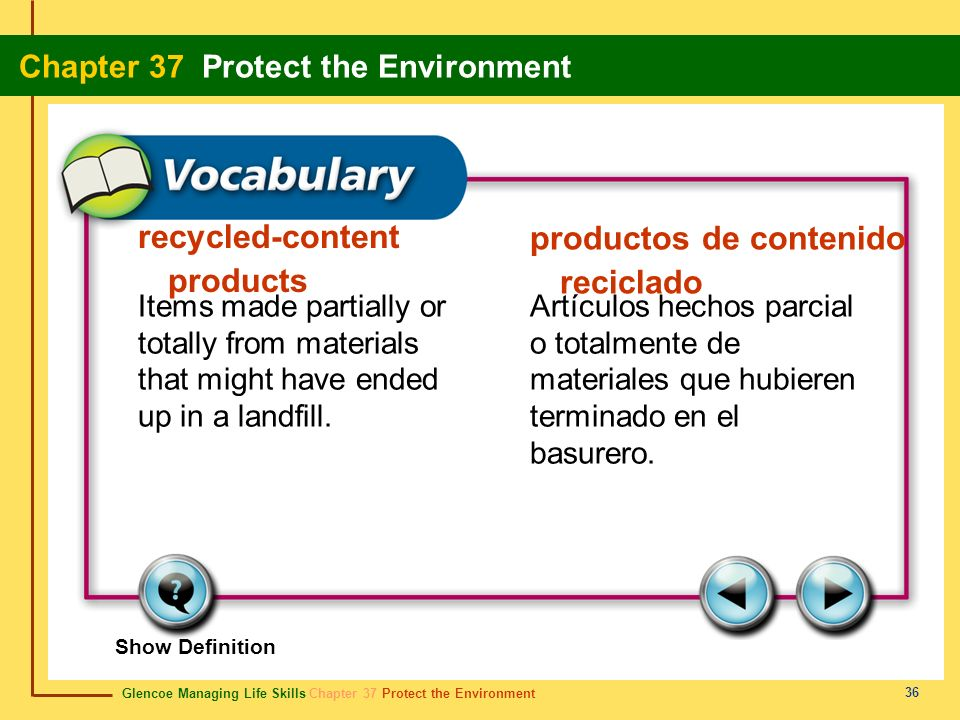 Glencoe Managing Life Skills Chapter 37 Protect the Environment Chapter 37 Protect the Environment 36 recycled-content products productos de contenido