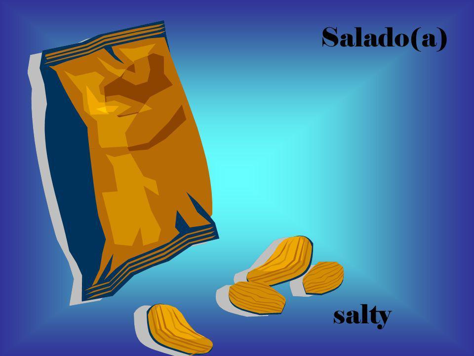 Salado(a) salty
