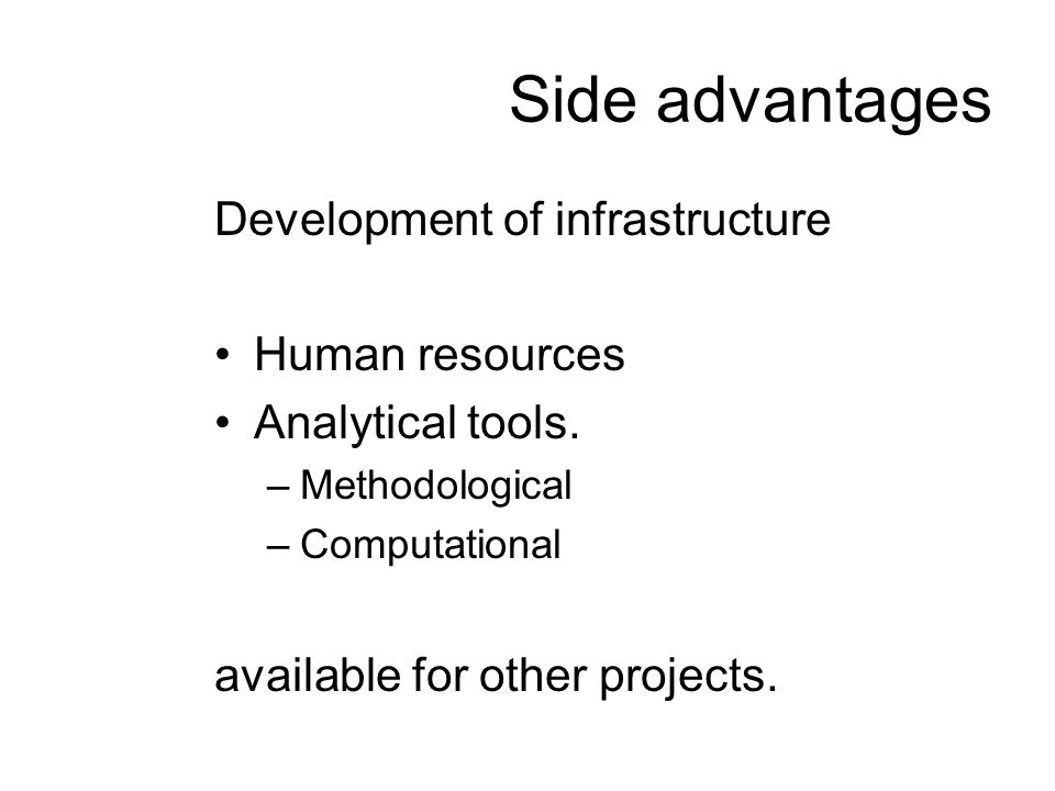 Side advantages Development of infrastructure Human resources Analytical tools.
