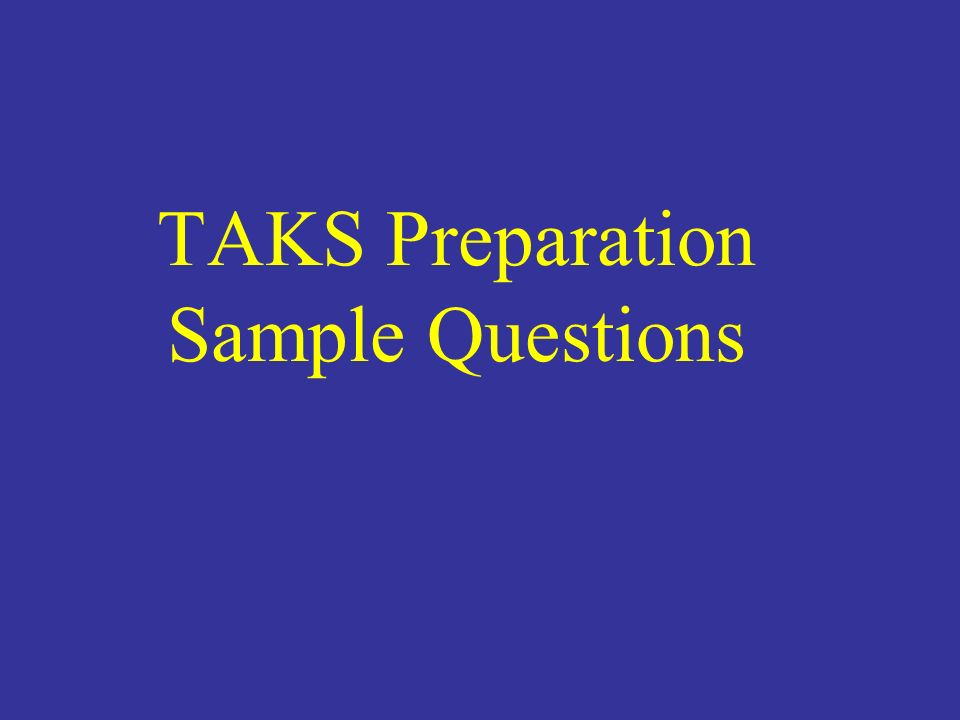 TAKS Preparation Sample Questions