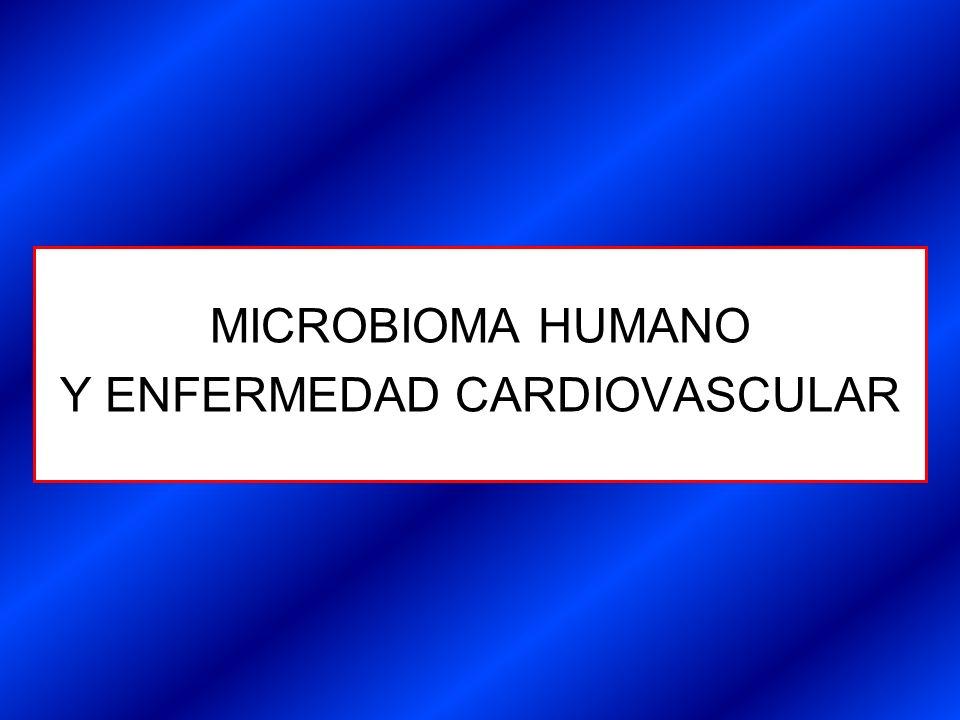 MICROBIOMA HUMANO Y ENFERMEDAD CARDIOVASCULAR