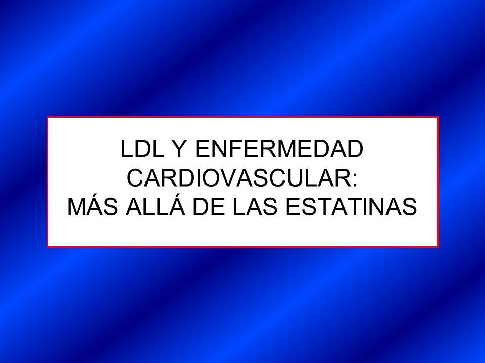 LDL Y ENFERMEDAD CARDIOVASCULAR: MÁS ALLÁ DE LAS ESTATINAS