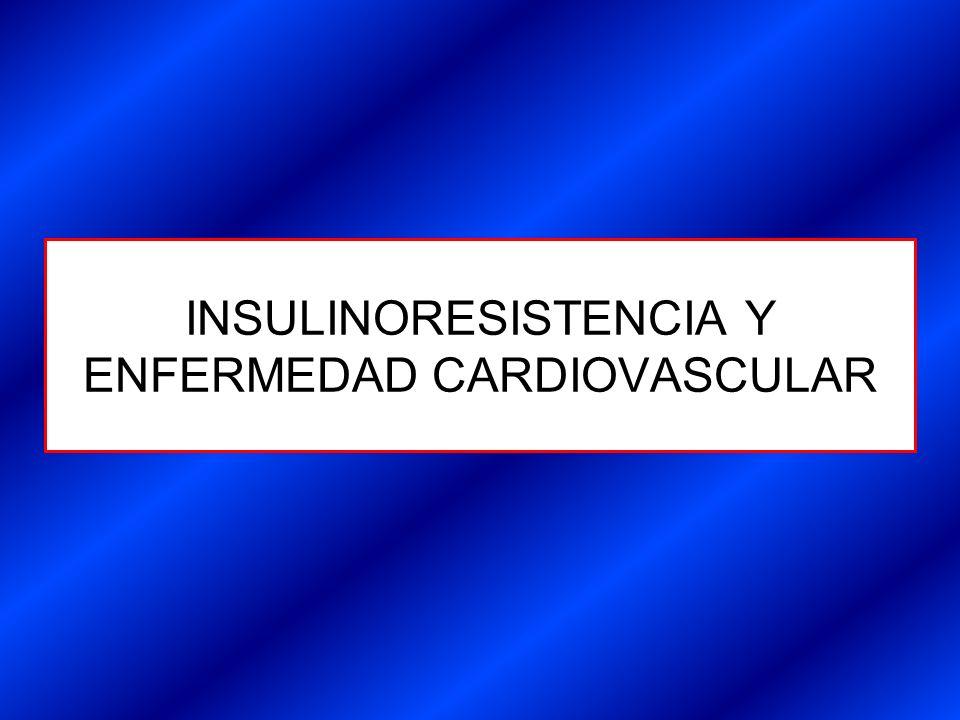 INSULINORESISTENCIA Y ENFERMEDAD CARDIOVASCULAR