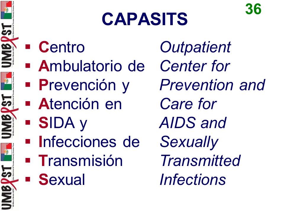CAPASITS Centro Ambulatorio de Prevención y Atención en SIDA y Infecciones de Transmisión Sexual Outpatient Center for Prevention and Care for AIDS an