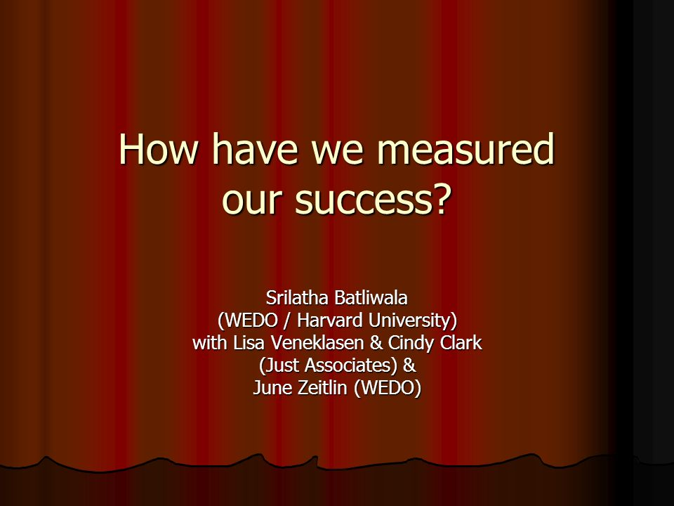 How have we measured our success.