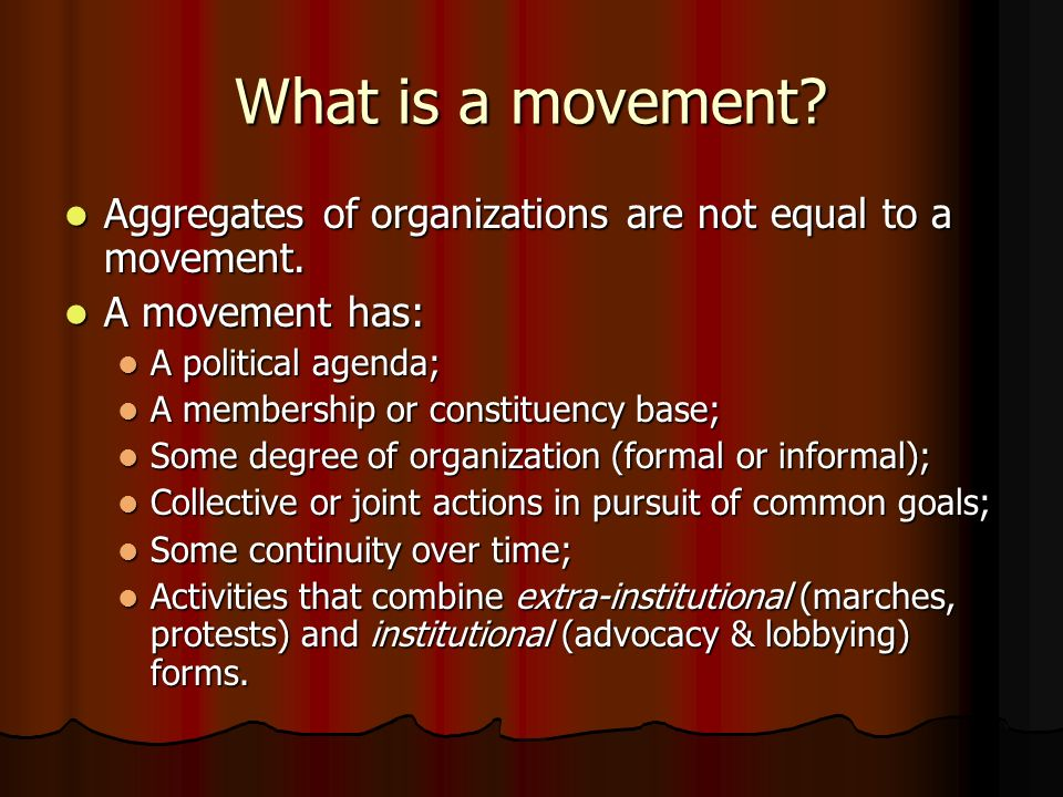 What is a movement. Aggregates of organizations are not equal to a movement.
